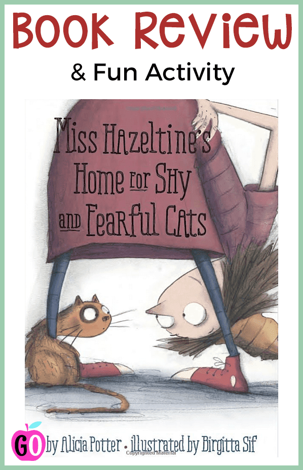 Book review of Miss Hazeltine\'s Home for Shy and Fearful Cats. This book is perfect for beginning Grade 1 students. Ideas for extending the book are included. #cats #bookaboutcats #booksforkids #gradeonederful