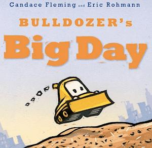 Bulldozer\'s Big Day: Fabulous Birthday Book