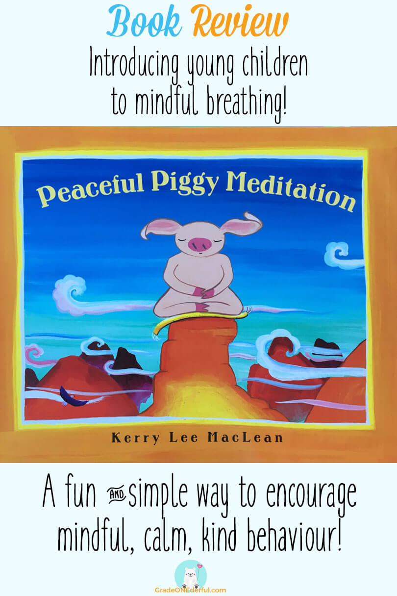 Peaceful Piggy Meditation Book Review by Grade ONEderful. Be sure to check out this very sweet book by Kerry Lee MacLean. It\'s the perfect book for introducing your young child to mindful breathing...the perfect antidote to our busy, stressful lives. #peacefulpiggy #meditation #booksforkids