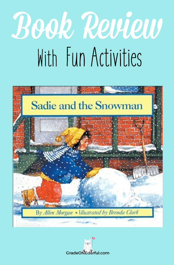 Sadie and the Snowman book review with activities. Perfect for K to Grade 2. GradeONEderful.com