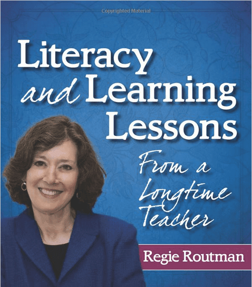 Literacy and Learning Lessons by Regie Routman