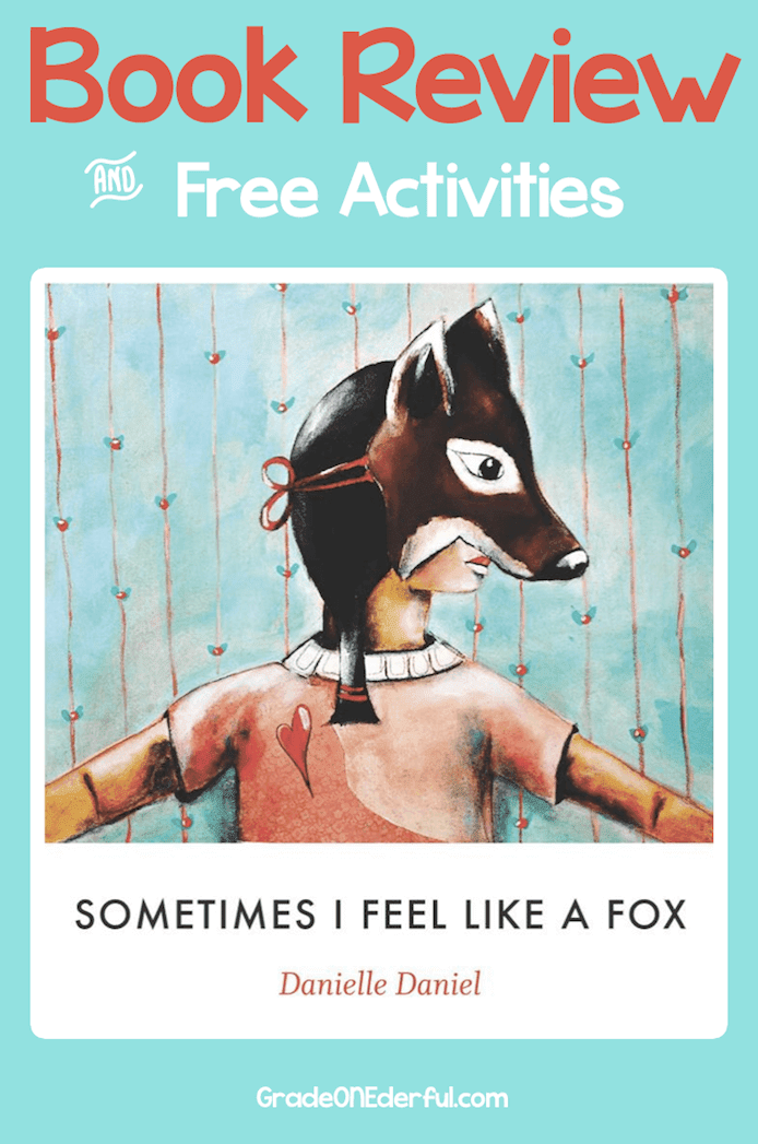 Sometimes I Feel Like a Fox by Danielle Daniel. Book review with links to book-related activities. By Grade ONEderful