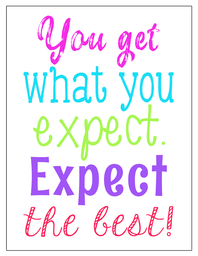 The Expectancy Effect. Free Poster for your classroom. Expect the best from your students!