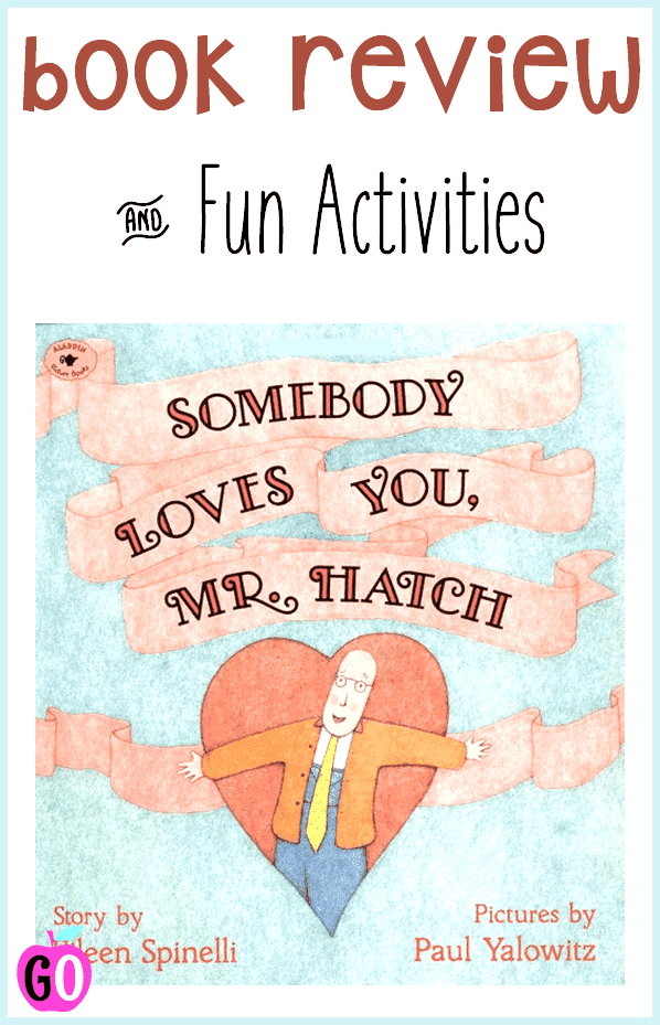 Somebody Loves You, Mr. Hatch: Kindness Story for Kids. Book Review with cute story extensions. #somebodylovesyoumrhatch #valentines #friendship #booksforkids #gradeonederful