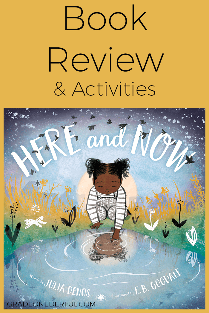 Here and Now by Julia Denos. Book review with follow-up activities.