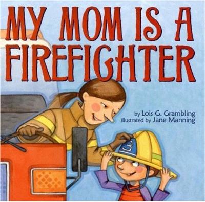 https://www.amazon.com/My-Mom-Firefighter-lois-grambling/dp/0545109221/ref=as_li_ss_tl?s=books&ie=UTF8&qid=1546228378&sr=1-1&keywords=my+mom+is+a+firefighter&linkCode=ll1&tag=gr08e-20&linkId=5e0d76a991660b94e5a08e0443faa551&language=en_US