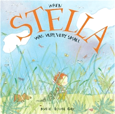 When Stella Was Very Very Small by Marie Louise Gay. This is one of my favourite books! Come visit for five super activities and grab the free writing template (one for boys and one for girls). #marielouisegay #stellabooks #writingtemplate