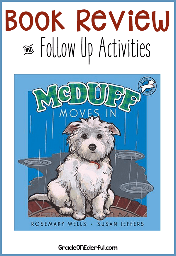 McDuff Moves In: Book Review. If you own a Westie, love dogs, or even have a soft spot in your heart for animals, then you\'re going to love this book! Four animal care and art links included. #mcduffbooks #mcduffmovesin #rosemarywells #booksforkids #gradeonederful