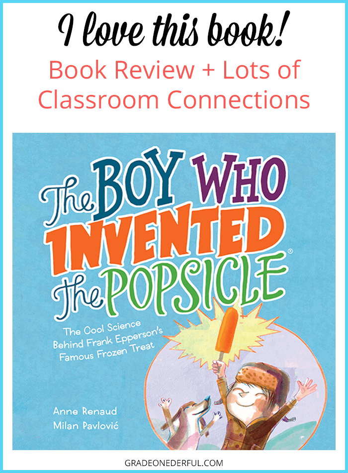 The Boy Who Invented the Popsicle Book Review and Classroom Connections